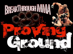BREAKTHROUGH MMA PRESENTS: PROVING GROUND Tickets