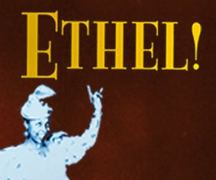 Walnut Street Theatre's Ethel! Tickets