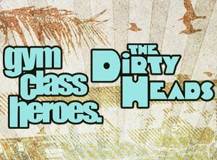 Gym Class Heroes & The Dirty Heads Tickets