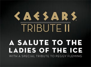 Caesars Tribute II: a Salute To the Ladies of the Ice Tickets