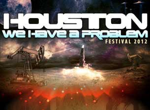 Houston We Have A Problem Festival Tickets