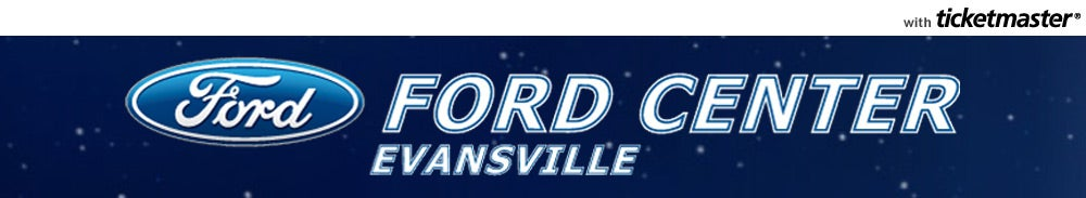 Ford Centre Evansville Tickets