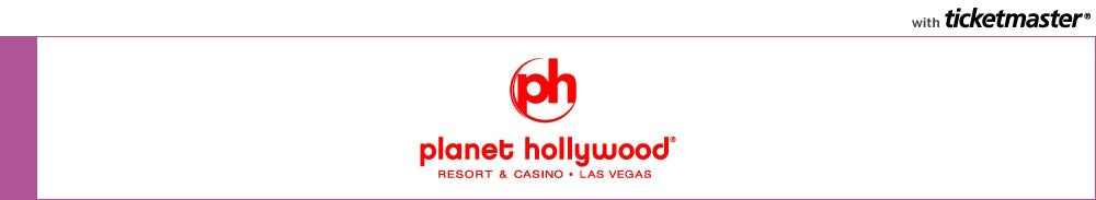 Planet Hollywood Las Vegas Tickets